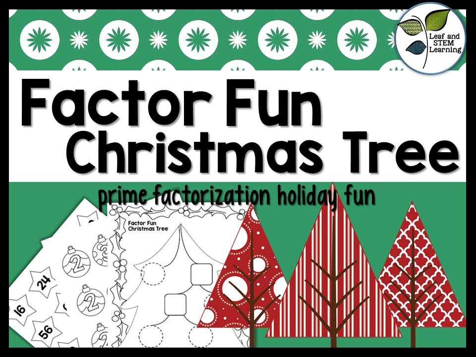 Prime Factorization -- Factor Fun Christmas Trees