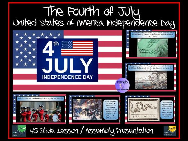 The Fourth July (July 4th) - American Independence Day - 45 Slide Lesson/Assembly Presentation