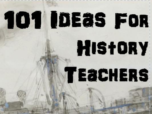 101 History Teaching Ideas