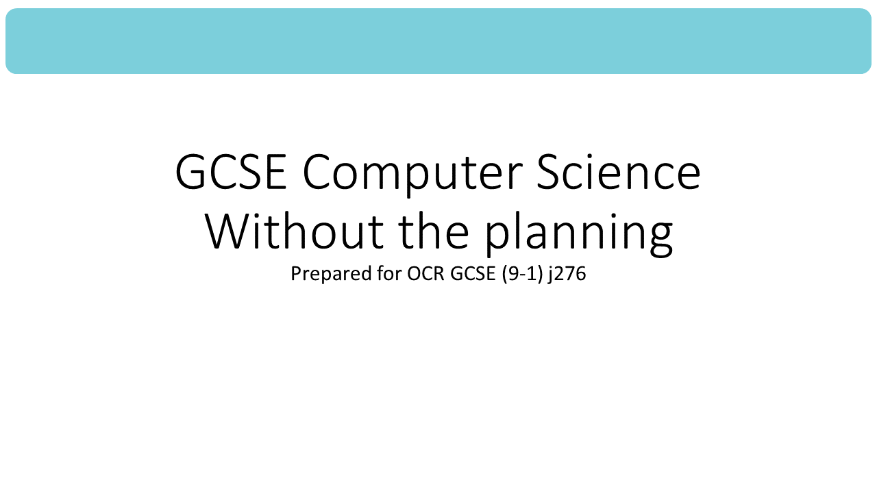 GCSE Computer Science for OCR (9-1) J276 lessons  without the planning