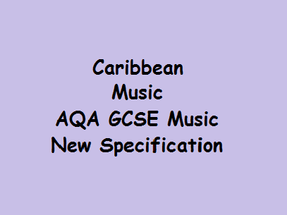 Caribbean Music - AQA GCSE Music - New Specification