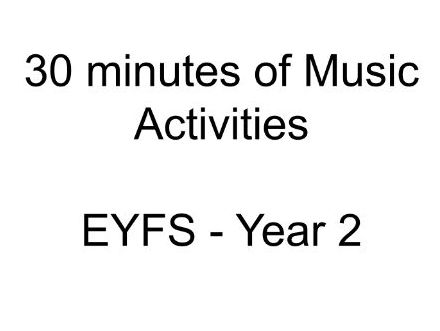 30 plus minutes of Music Activities for EYFS - Year 2
