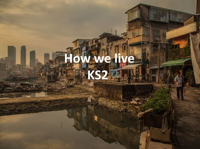 Key Stage 2 Geography - How we live