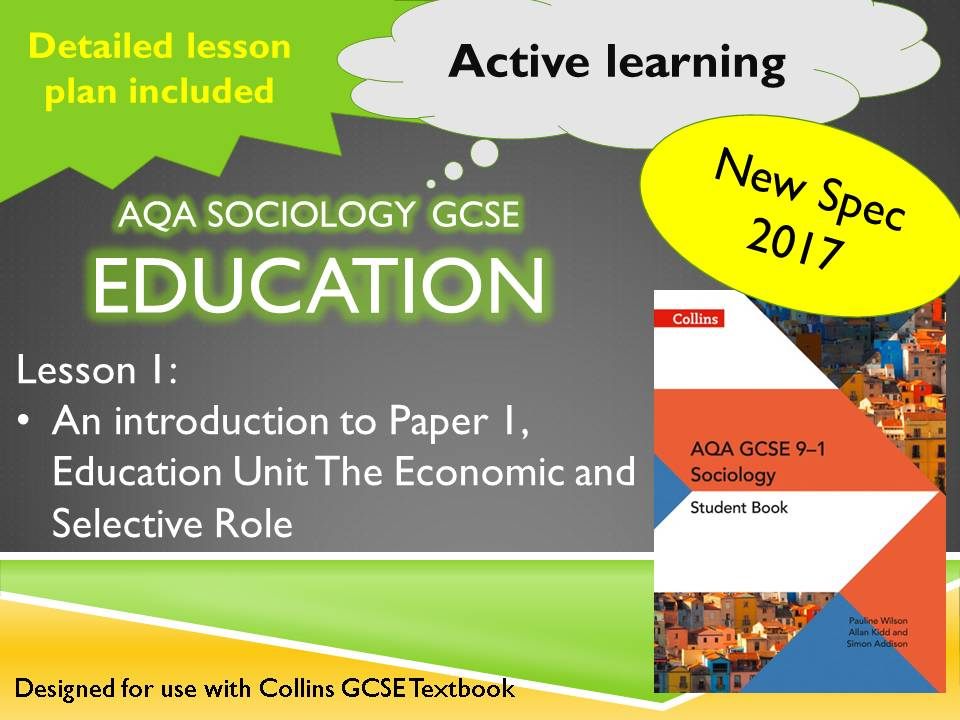 AQA Sociology GCSE New Specification. Education Lesson 1 - Introduction, Selective and Economic Role
