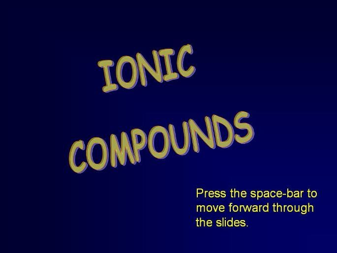 The Formation of Ionic Compounds