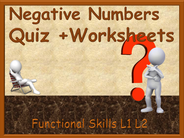 Functional Skills - Negative Numbers Quiz + Worksheets - with answers -  L1 L2