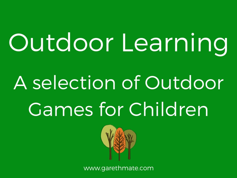 Outdoor Learning - A selection of Outdoor Learning Games