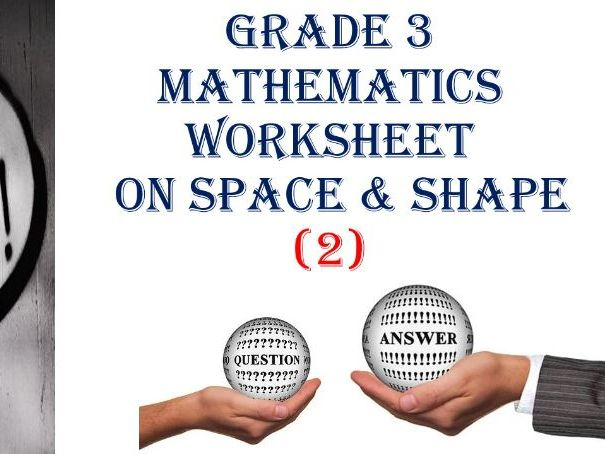 Grade 3 MATHEMATICS WORKSHEET ON SPACE & SHAPE (2)  QUESTIONS and ANSWERS