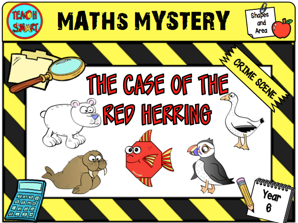 The Case of the Red Herring Year 6 Maths Mystery