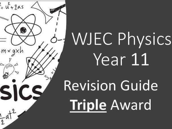 WJEC Physics Revision Guide Year 11 Triple Award