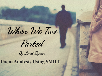 When We Two Parted - by Lord Byron (SMILE Analysis points)