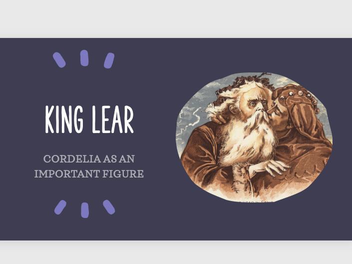 King Lear - Leaving Certificate Essay Guide. Cordelia's importance