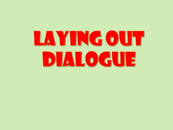 Laying out dialogue.  English for KS2/3.