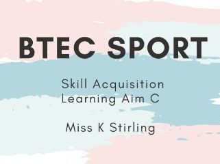 Unit 23 Skill Acquisition in Sport Learning Aim C