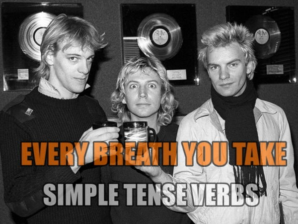 Present Simple Verbs: Every Breath You Take (ESL song lesson)