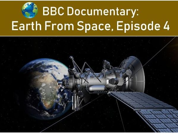 Earth From Space - Changing Earth