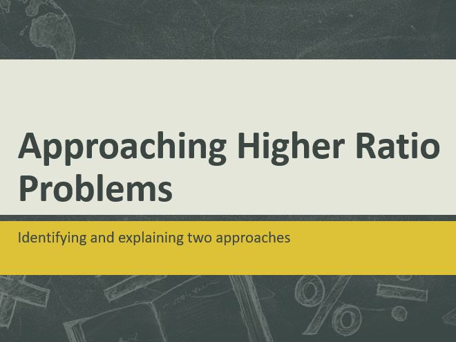 GCSE Approaching Higher Ratio Problems