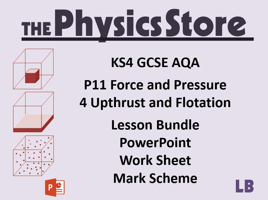 KS4 GCSE Physics AQA P11 4 Upthrust and Flotation Lesson Bundle