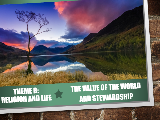 AQA Theme B Religion and Life 3: The Value of the World and Stewardship