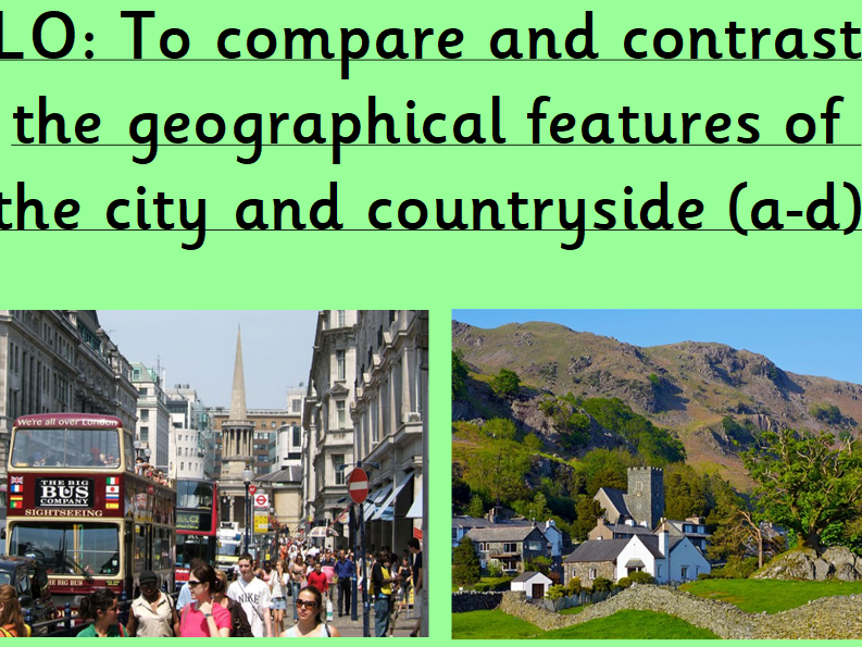 Geography - Comparing and contrasting the town and countryside