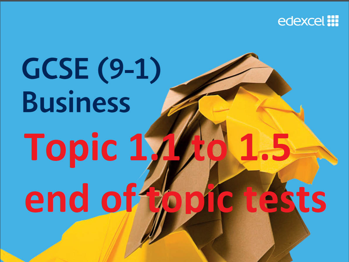 All End of Topic Tests and Revision Check Lists - Topic 1.1 to 1.5  - Edexcel GCSE Business