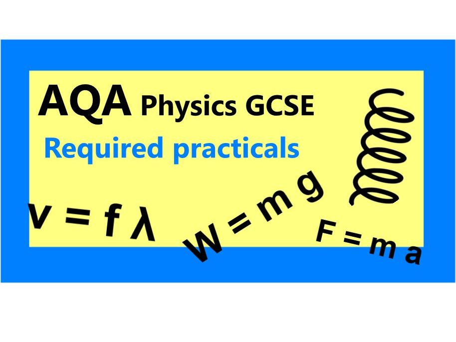 AQA Physics required practicals (ALL)