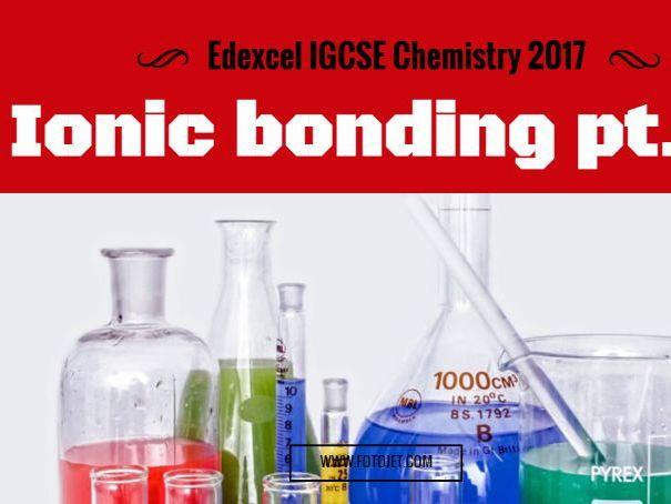 Edexcel IGCSE Chemistry 2017 Ionic bonding 2