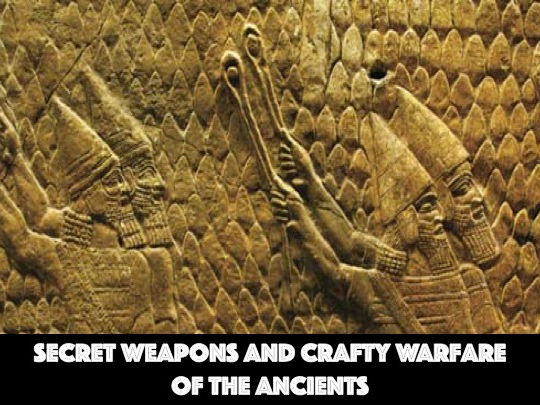 Secret weapons and Crafty Warfare of the Ancients