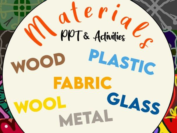 Materials PPT and Activities KS1