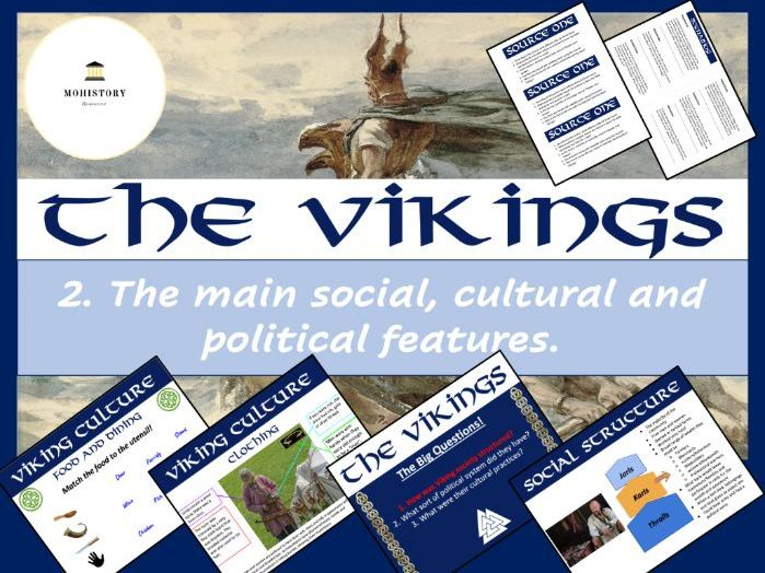 Vikings! - 2. The main social, cultural and political features of Viking society.