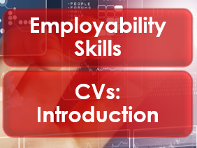 Employability/Work Skills: Introduction to CVs