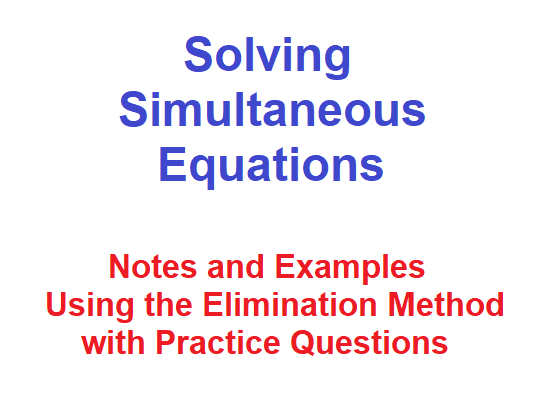 Solving Simultaneous Equations Using The Elimination Method