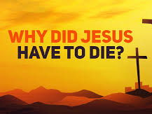 Edexcel RS A level NT - 5.2 - Why did Jesus have to die?