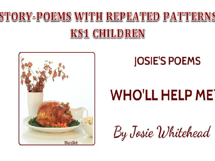 Who'll Help Me? - Poem for KS1 by Josie Whitehead - Story-Poem with Repeated Pattern in story