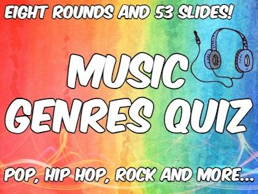 End of Term Music Genres Quiz with Eight Rounds (2018 pop songs!)