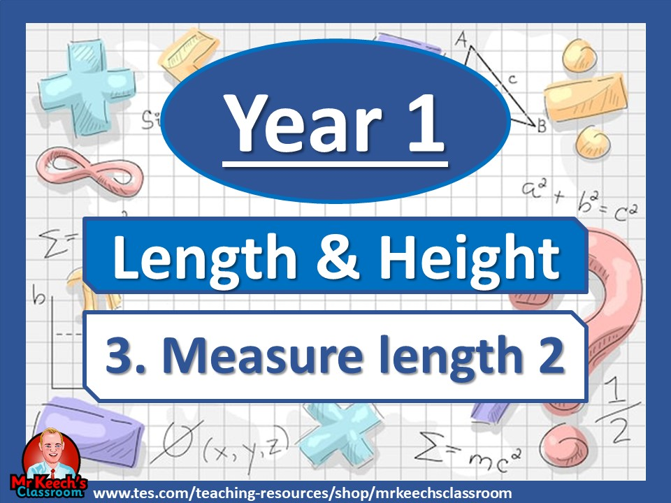 Year 1 - Length and Height - Measure length 2 - White Rose Maths