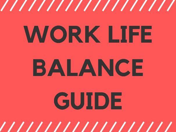 WORK LIFE BALANCE - SIMPLE GUIDE!
