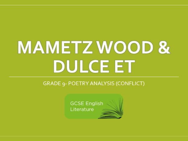 GCSE- EDUQAS- Mametz Wood & Dulce Et Comparison- Grade 9 Notes