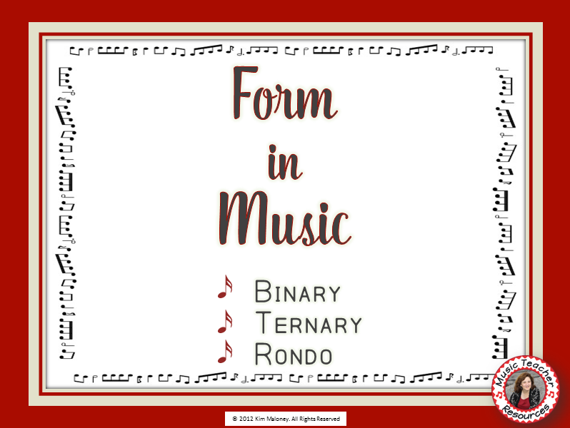 FORM in MUSIC: Binary, Ternary and Rondo