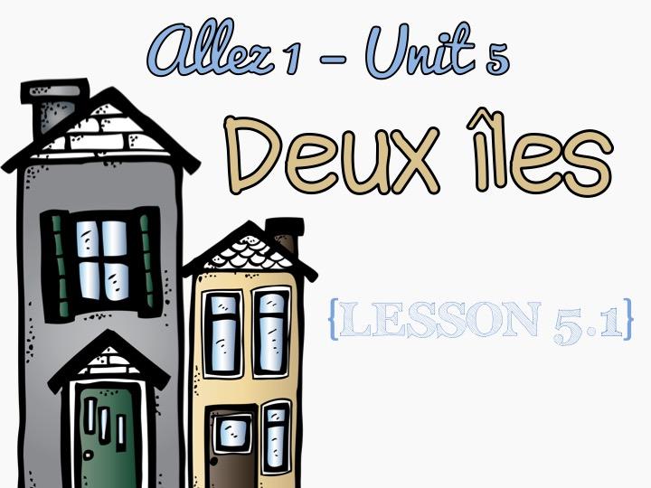 {FREE} Allez 1 - unit 5.1 - Deux îles {EDITABLE}