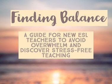 Survival guide for ESl teachers in their first year of teaching