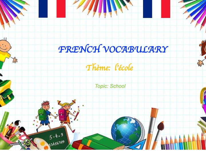 Vocabulaire pour l'école (school vocabulary in French)