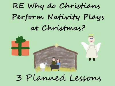 RE Why do Christians Perform Nativity Plays at Christmas? (3 Lessons)