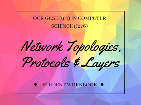 Network topologies, protocols and layers for OCR GCSE (9-1) in Computer Science (J276)