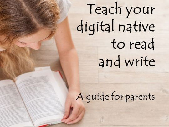 A parent's guide to reading and writing -  early years, primary and secondary.