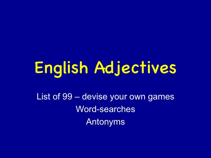 ESOL resources for adjectives.  Word bank, presentations, word-searches.