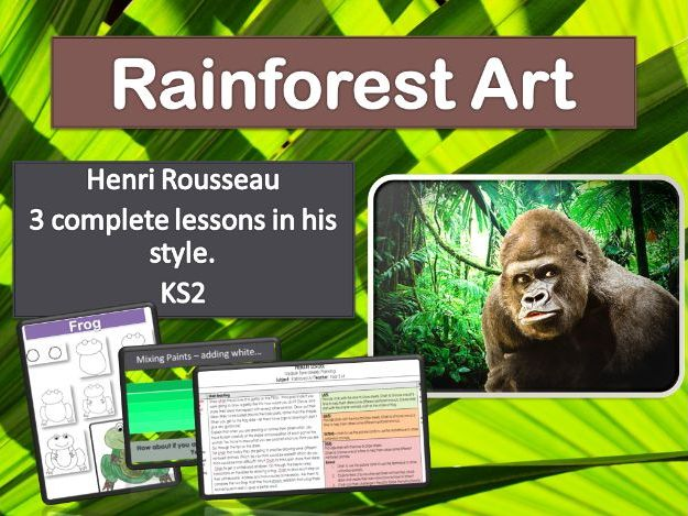 Rousseau Rain forest Art - 3 full lessons  - Ks2