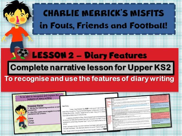 Diary Writing 2  - Features - CHARLIE MERRICK'S FOOTBALL MISFITS - COMPLETE LESSON
