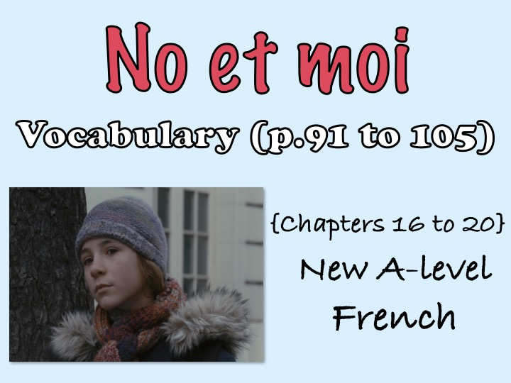No et moi - vocabulary - Chapters 16 to 20 (FREE)
