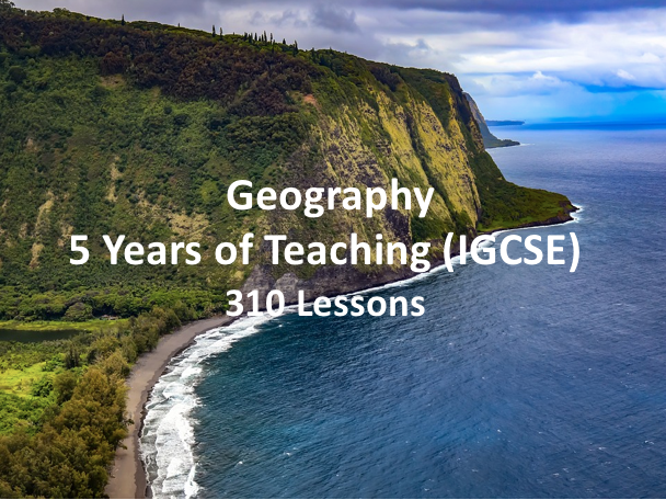 Geography - 5 Years of Teaching (IGCSE)